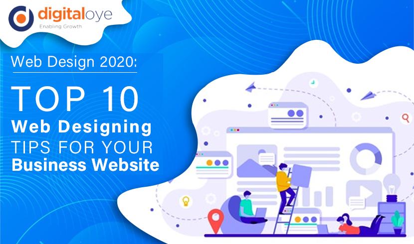 Web Design 2020: Top 10 Web Designing Tips For Your Business Website