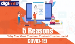 5 Reasons Why You Must Continue Content Creation Amid COVID-19